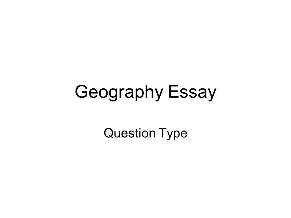Mental Health Essay  Geography Essay Question Type English 101 Essay also College Vs High School Essay Geography Essay Question Type To What Extent Is Physical Factor The  Environmental Science Essay