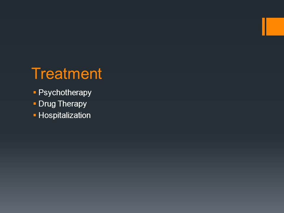 Treatment  Psychotherapy  Drug Therapy  Hospitalization