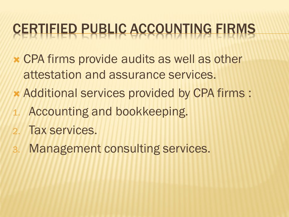 CPA firms provide audits as well as ...