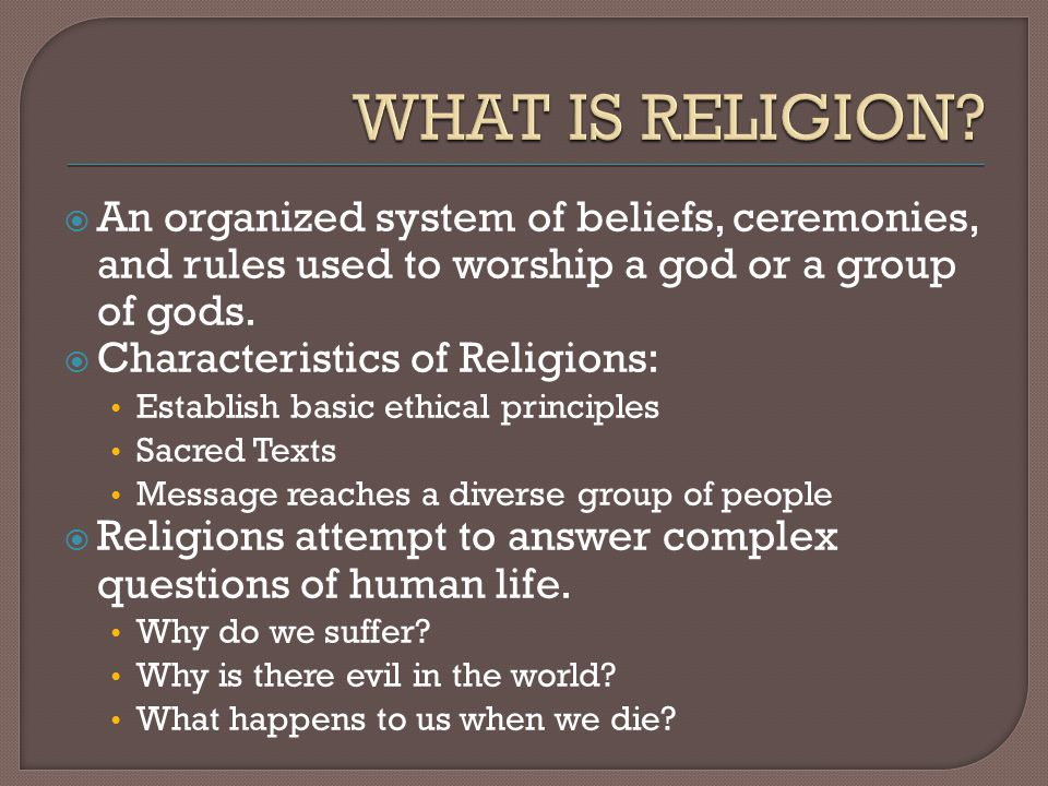  An organized system of beliefs, ceremonies, and rules used to worship a god or a group of gods.