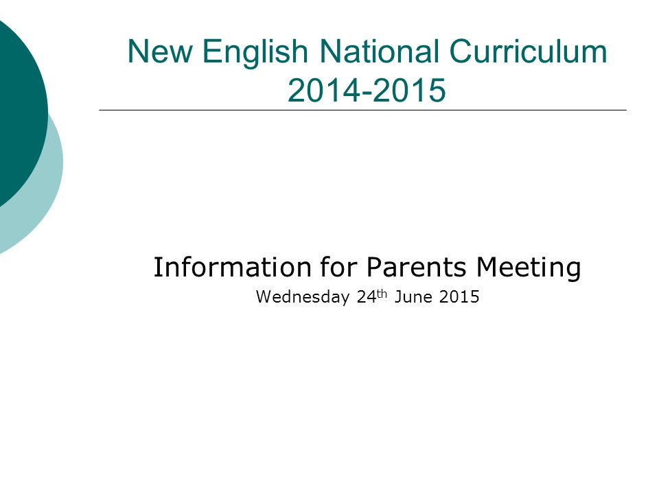 New English National Curriculum Information for Parents Meeting Wednesday 24 th June 2015