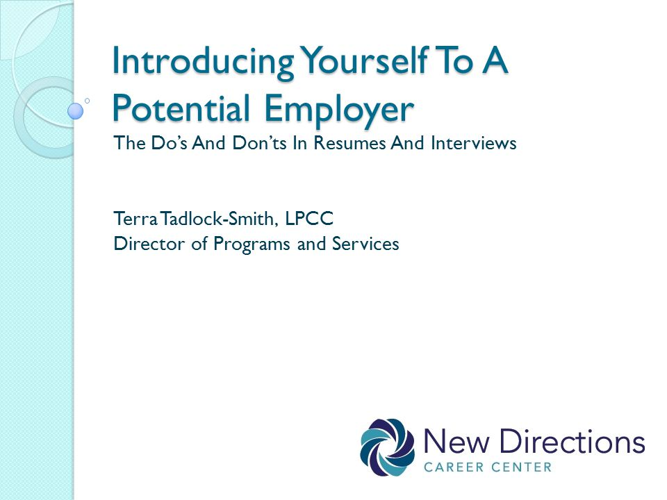 introducing yourself to a potential employer the do s and don ts in