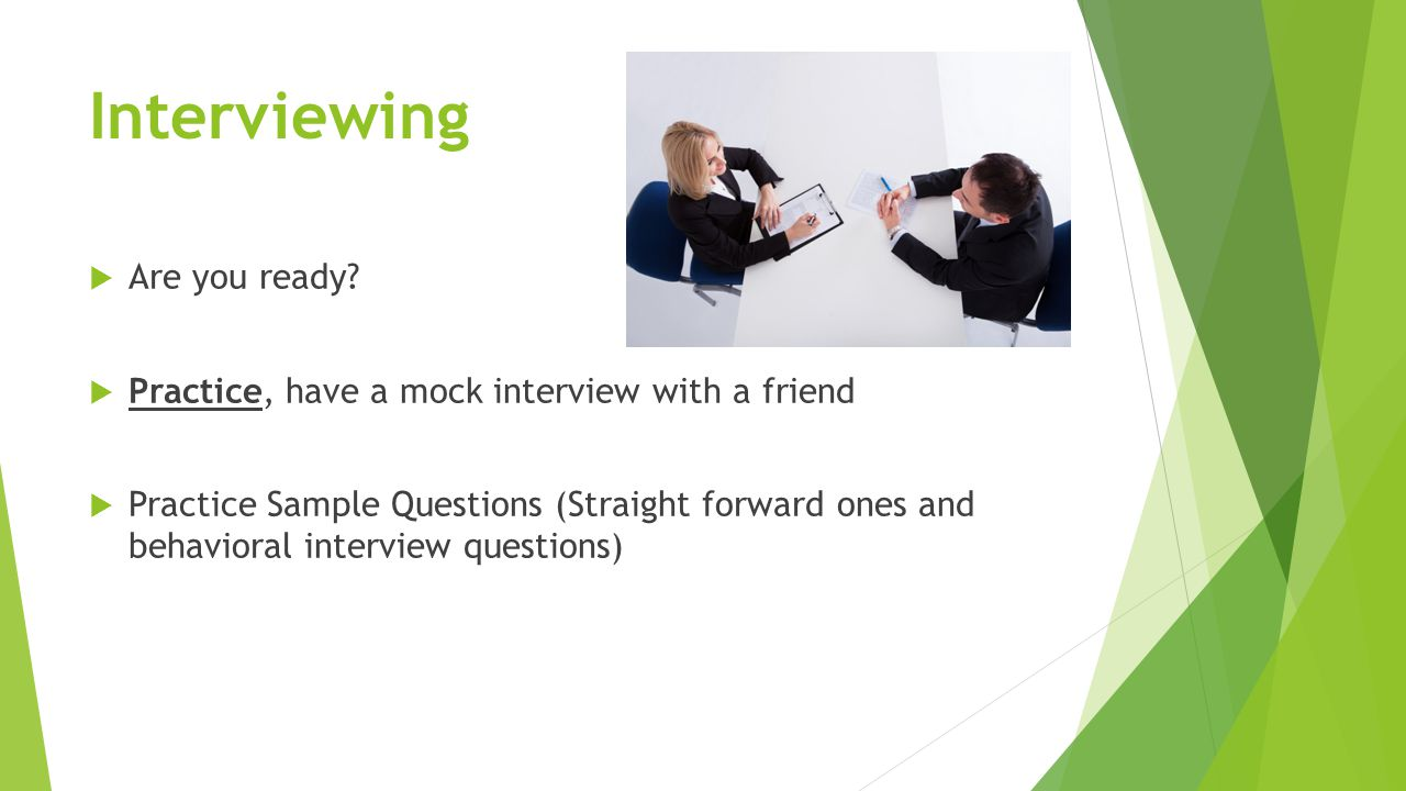 Interviewing  Are you ready.