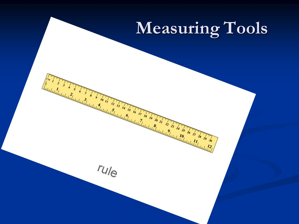 Measuring Tools Measuring Tools