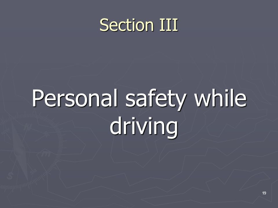 19 Section III Personal safety while driving