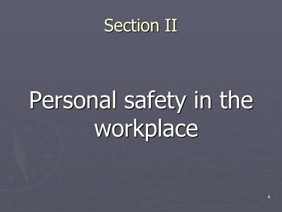 4 Section II Personal safety in the workplace