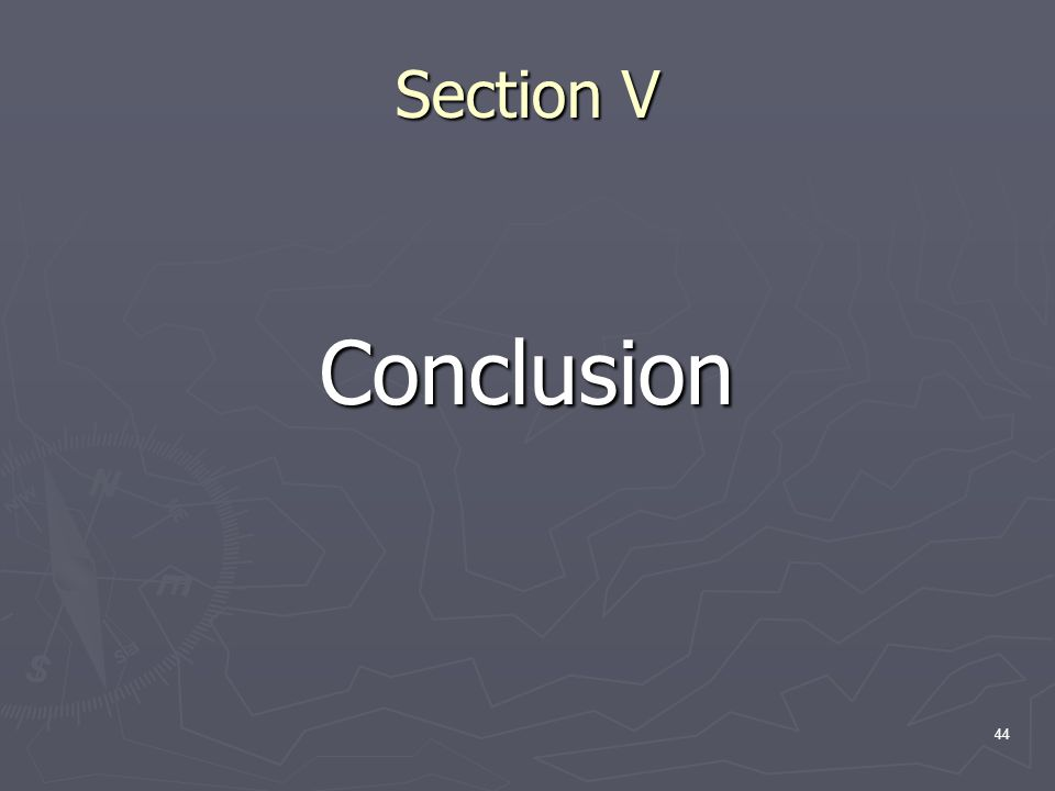 44 Section V Conclusion