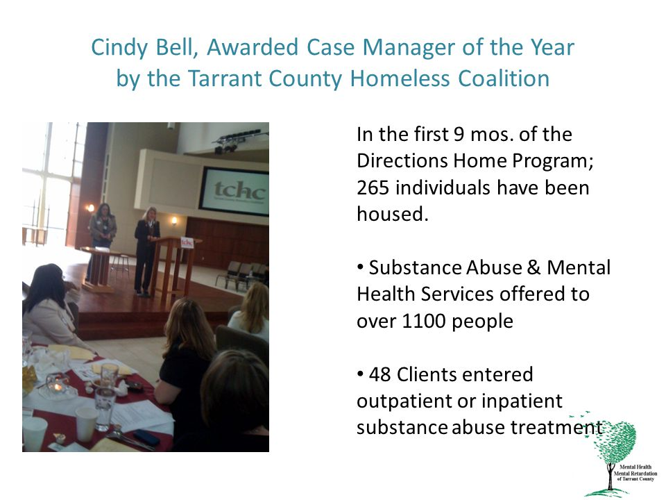 Cindy Bell, Awarded Case Manager of the Year by the Tarrant County Homeless Coalition In the first 9 mos.