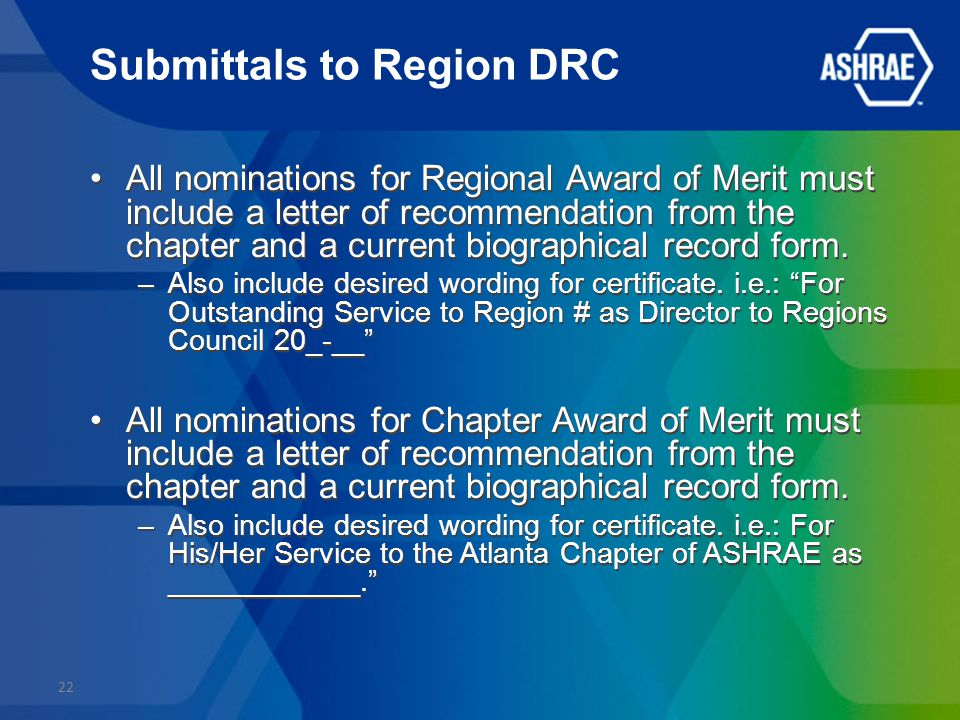 Submittals to Region DRC All nominations for Regional Award of Merit must include a letter of recommendation from the chapter and a current biographical record form.
