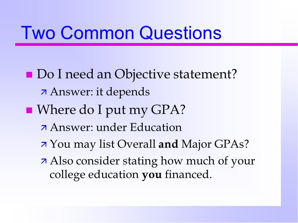 Two Common Questions Do I need an Objective statement.