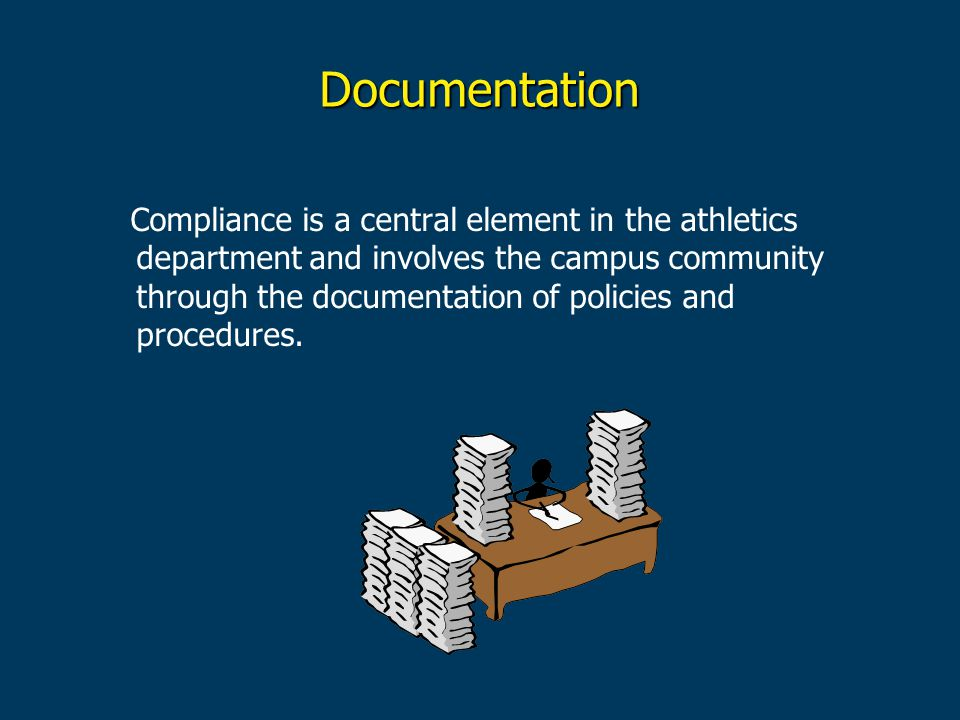 Documentation Compliance is a central element in the athletics department and involves the campus community through the documentation of policies and procedures.