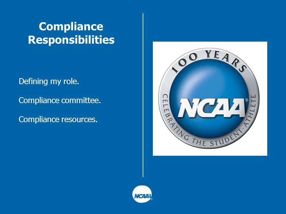 Compliance Responsibilities Defining my role. Compliance committee. Compliance resources.