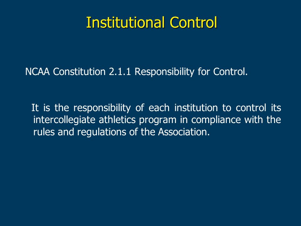 Institutional Control NCAA Constitution Responsibility for Control.