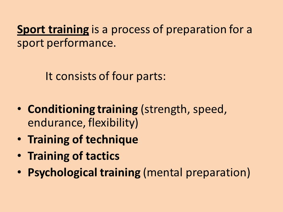 Sport training is a process of preparation for a sport performance.