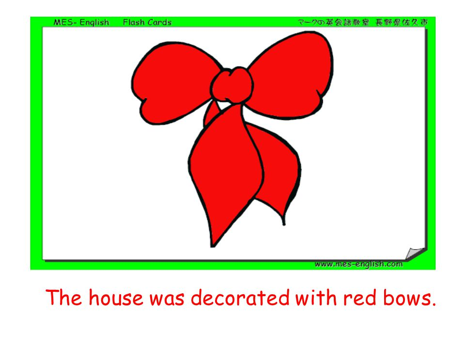 The house was decorated with red bows.