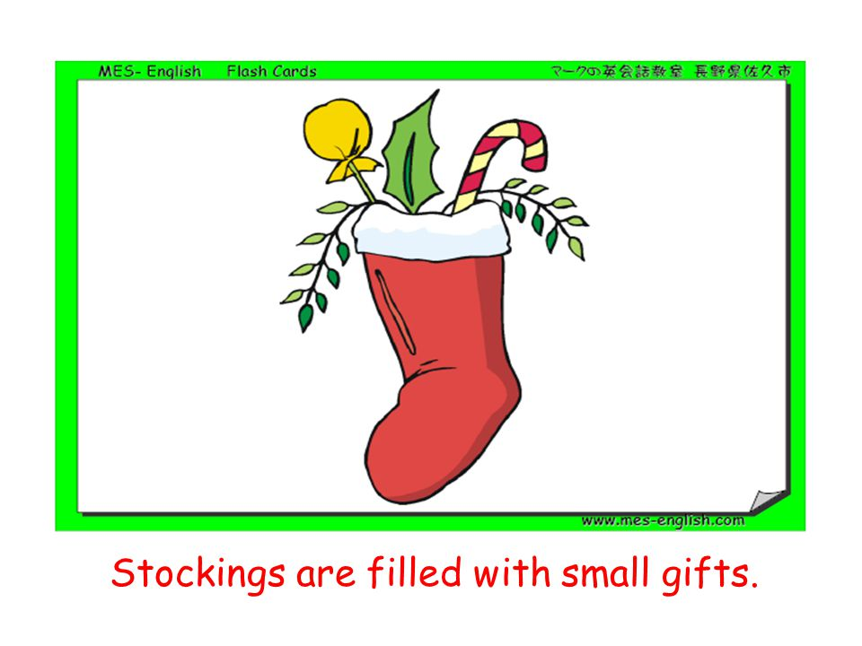Stockings are filled with small gifts.