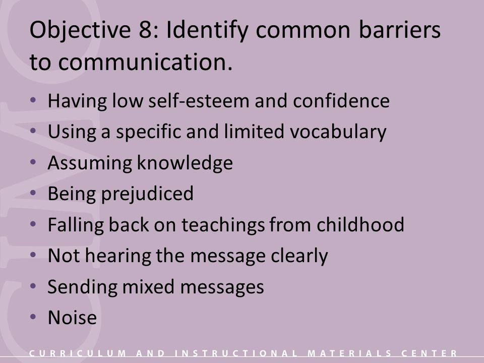 Objective 8: Identify common barriers to communication.