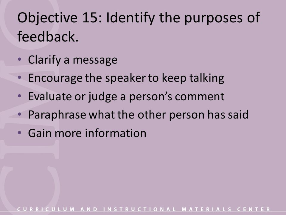Objective 15: Identify the purposes of feedback.