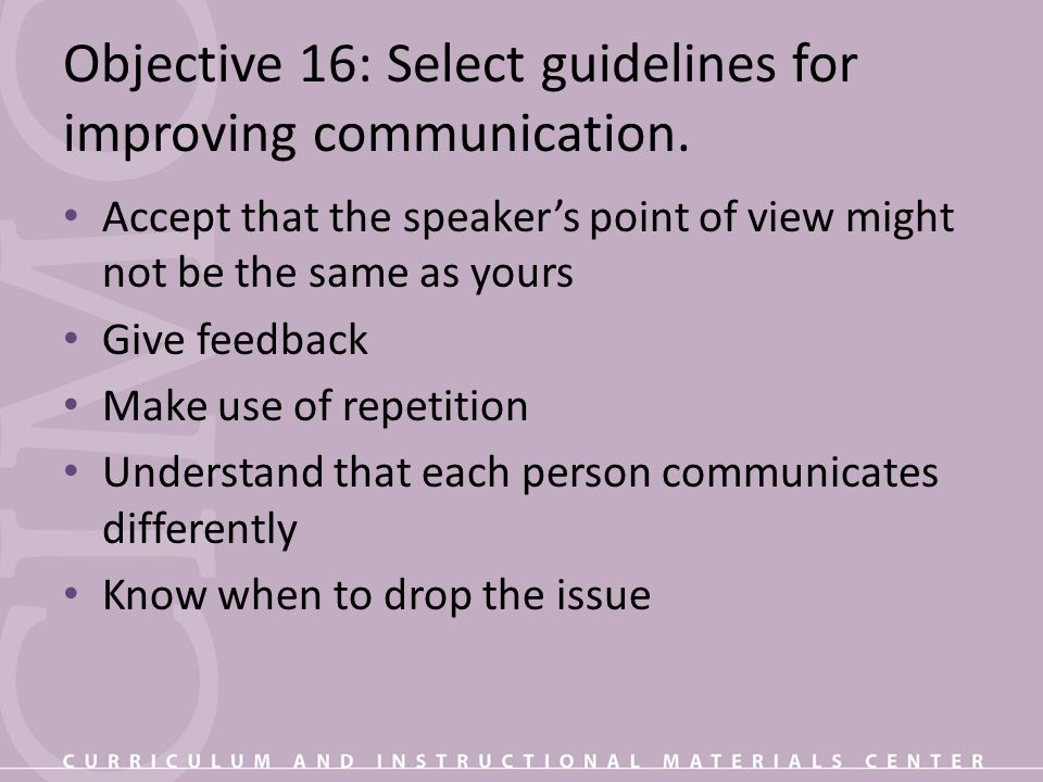 Objective 16: Select guidelines for improving communication.