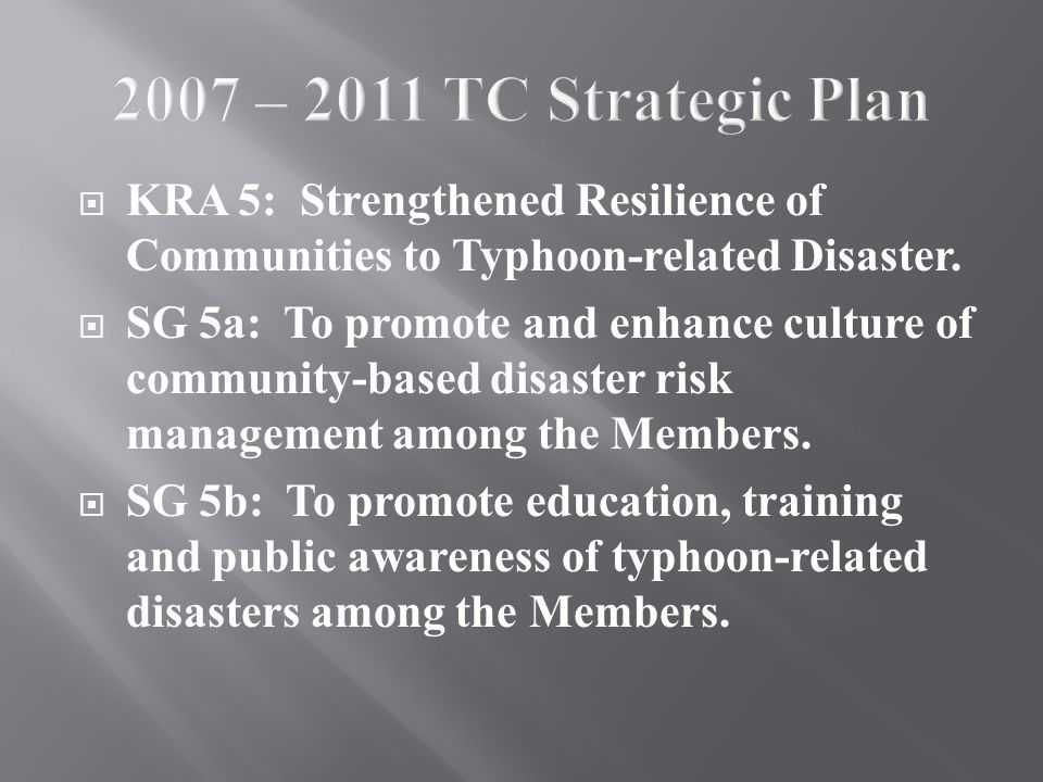  KRA 5: Strengthened Resilience of Communities to Typhoon-related Disaster.