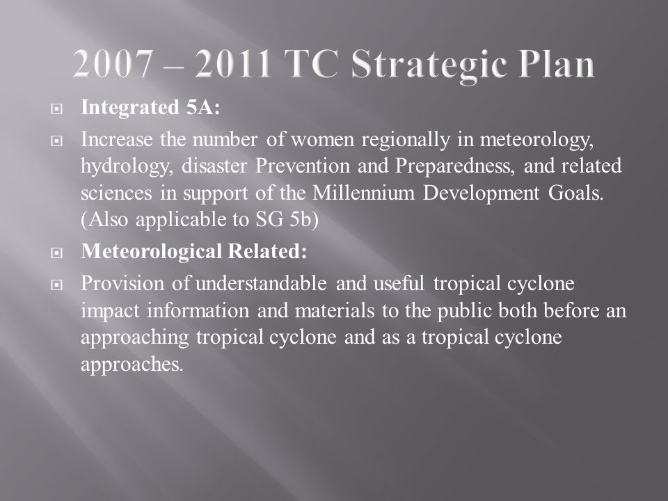  Integrated 5A:  Increase the number of women regionally in meteorology, hydrology, disaster Prevention and Preparedness, and related sciences in support of the Millennium Development Goals.