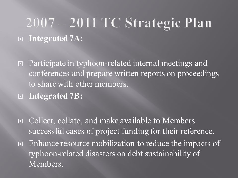  Integrated 7A:  Participate in typhoon-related internal meetings and conferences and prepare written reports on proceedings to share with other members.
