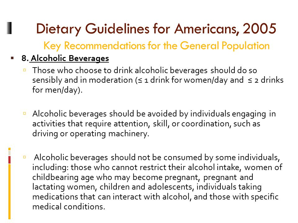 Dietary Guidelines for Americans, 2005 Key Recommendations for the General Population  8.