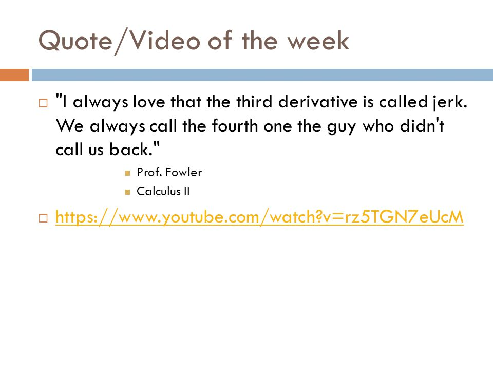 Quote/Video of the week  I always love that the third derivative is called jerk.
