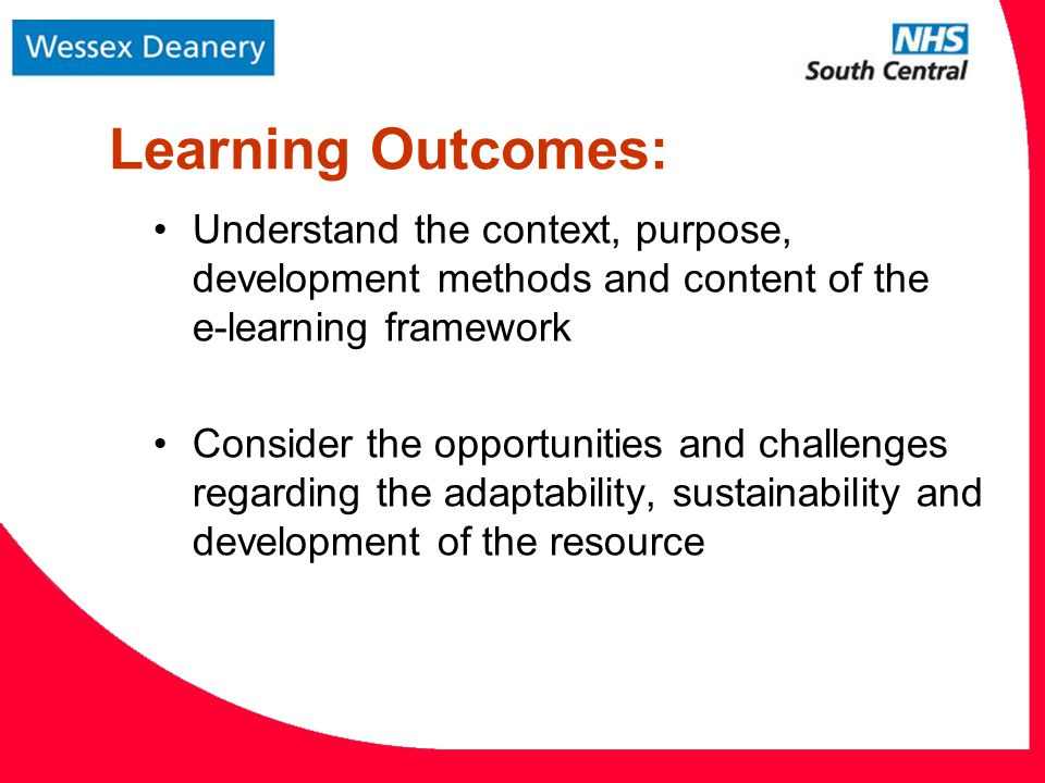 Learning Outcomes: Understand the context, purpose, development methods and content of the e-learning framework Consider the opportunities and challenges regarding the adaptability, sustainability and development of the resource