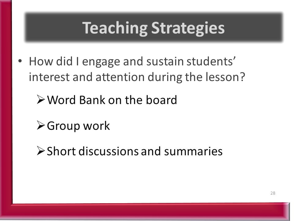 How did I engage and sustain students' interest and attention during the lesson.