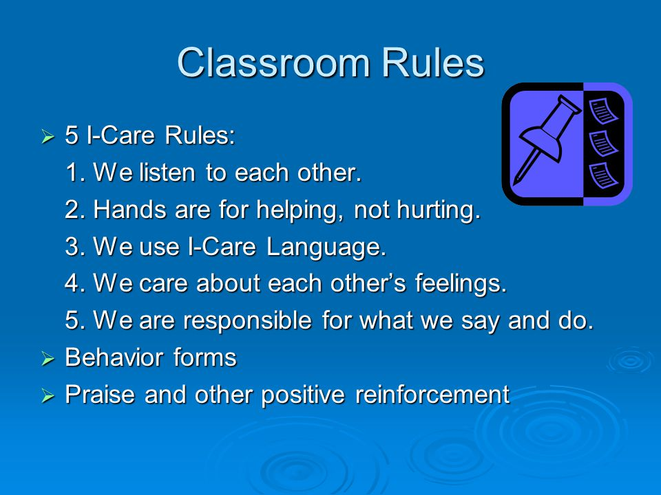 Classroom Rules  5 I-Care Rules: 1. We listen to each other.