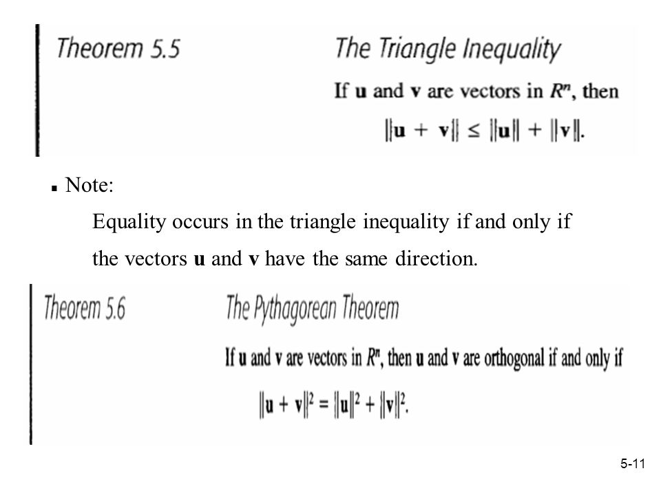 5-11 Note: Equality occurs in the triangle inequality if and only if the vectors u and v have the same direction.