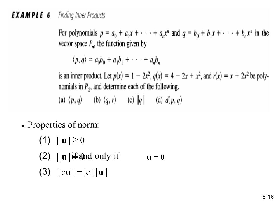 5-16 Properties of norm: (1) (2) if and only if (3)