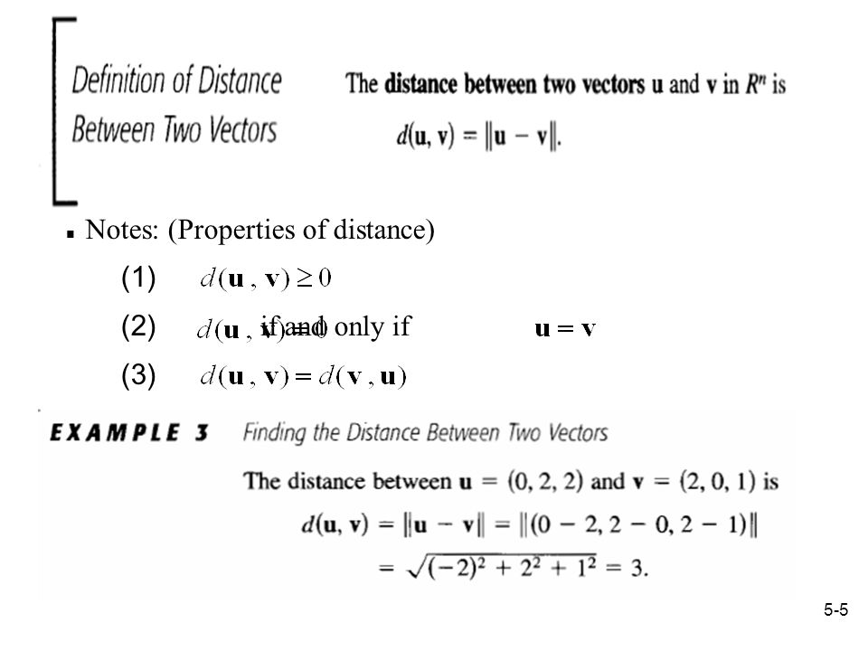 5-5 Notes: (Properties of distance) (1) (2) if and only if (3)