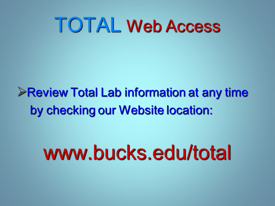 TOTAL Web Access  Review Total Lab information at any time by checking our Website location: by checking our Website location: