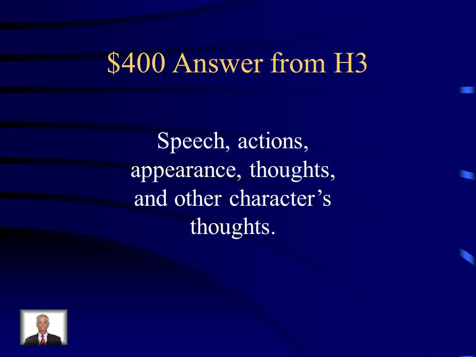 $400 Question from H3 What are the 5 different types of indirect characterization