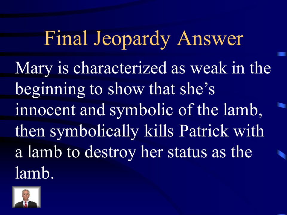 Final Jeopardy Explain, in detail, how Dahl proves his purpose in Lamb to the Slaughter.