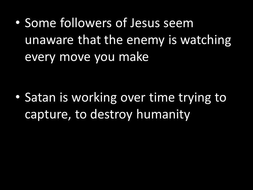 Stand firm Last days - spiritual battle continues Satan