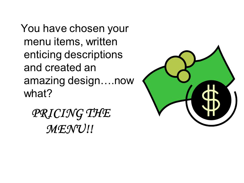 You have chosen your menu items, written enticing descriptions and created an amazing design….now what.