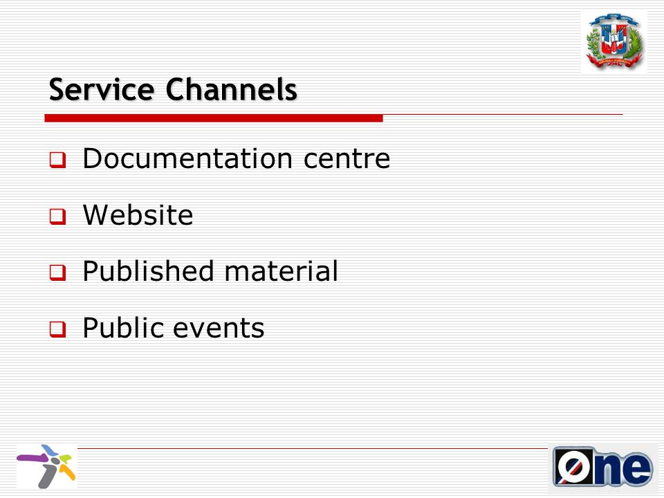 Service Channels  Documentation centre  Website  Published material  Public events