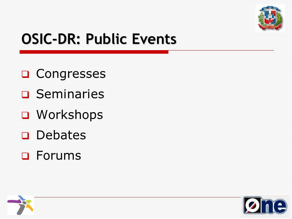 OSIC-DR: Public Events  Congresses  Seminaries  Workshops  Debates  Forums