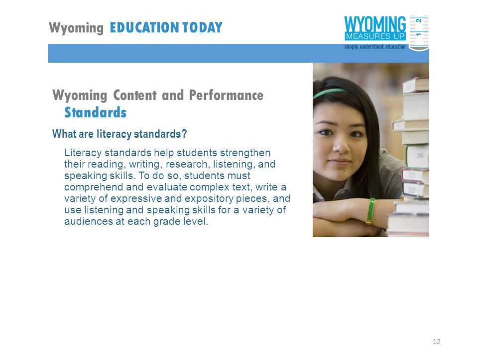 Wyoming Content and Performance Standards What are literacy standards.