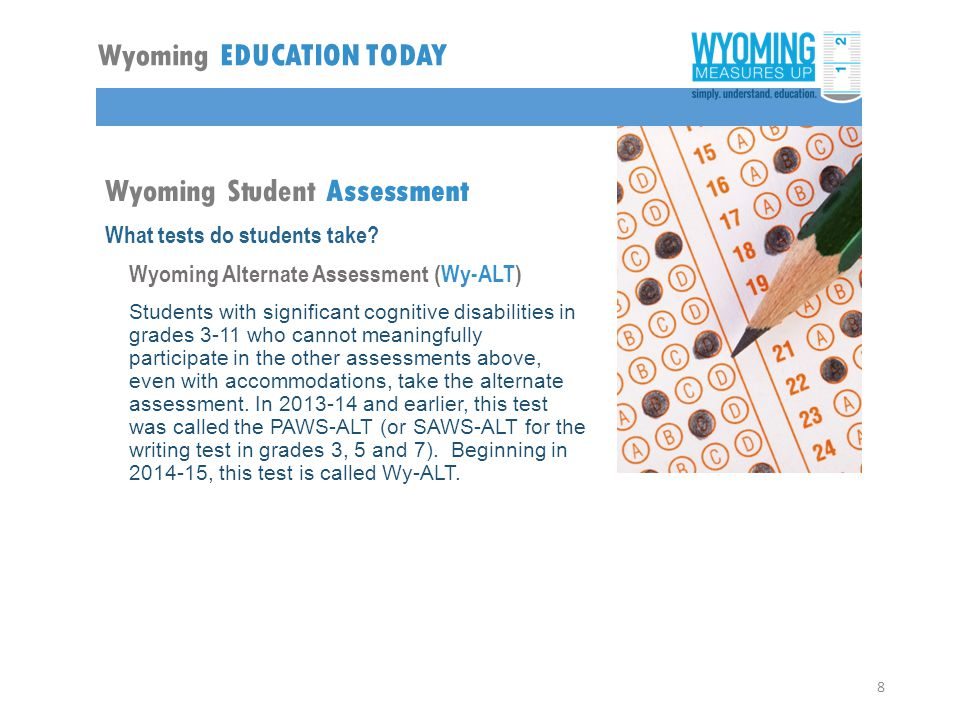 Wyoming Student Assessment What tests do students take.