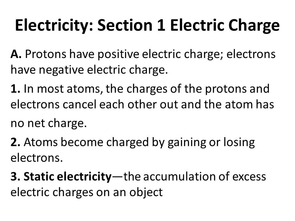 Electricity: Section 1 Electric Charge A.