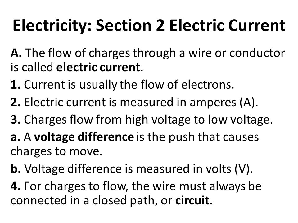 Electricity: Section 2 Electric Current A.