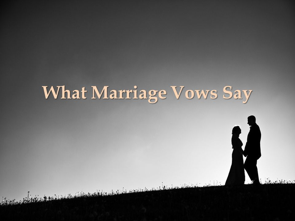 what marriage vows say why this lesson to remind those who are