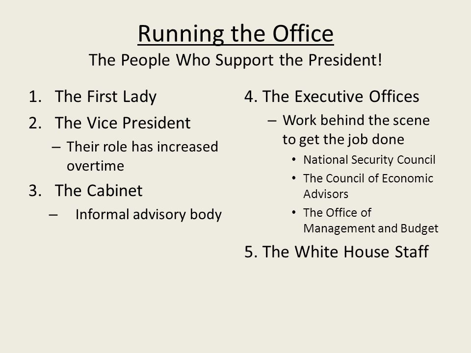 Running the Office The People Who Support the President.