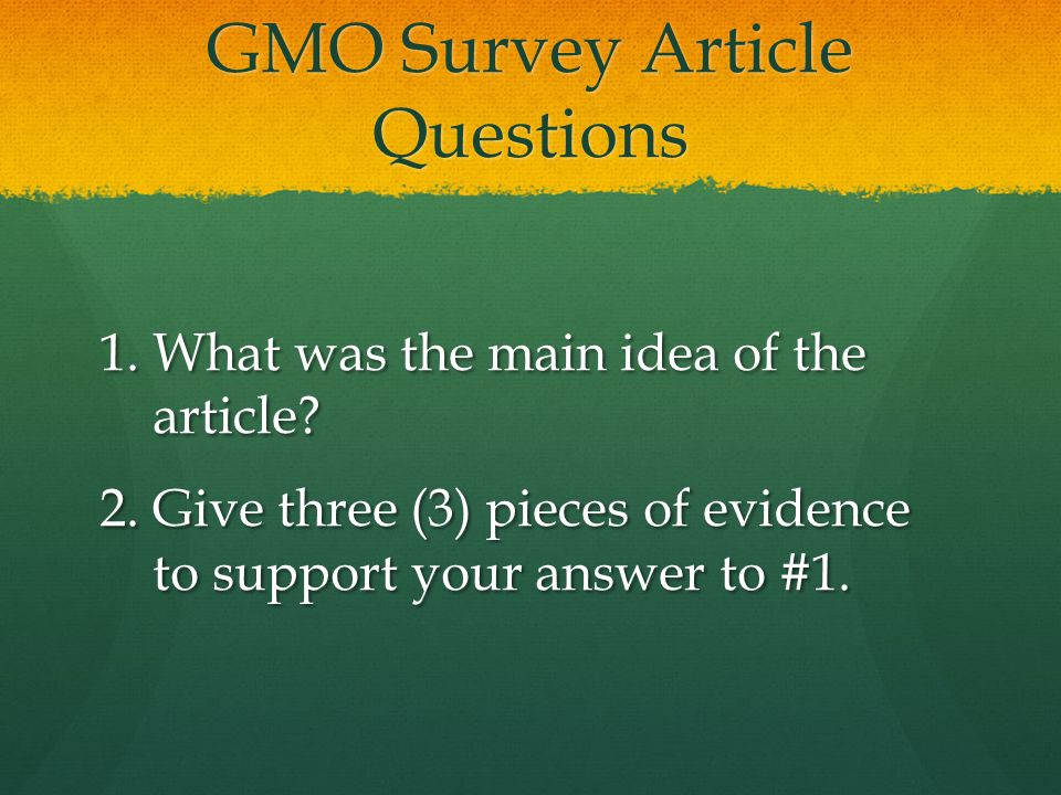 GMO Survey Article Questions 1.What was the main idea of the article.