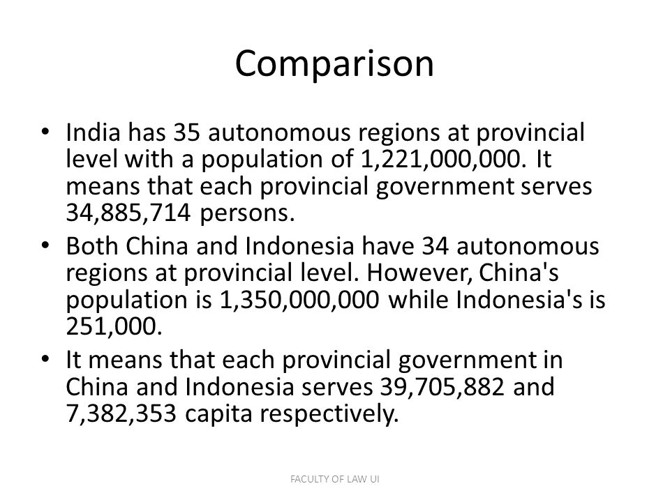 Comparison India has 35 autonomous regions at provincial level with a population of 1,221,000,000.