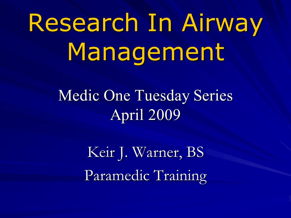 Research In Airway Management Medic One Tuesday Series April